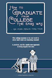How to Graduate from College the Easy Way… And Other Popular Fairy Tales